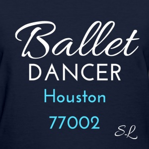 Houston, TX 77002 Ballet T-Shirts - Women's T-Shirt