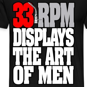 33RPM-DISPLAYS-THE-ART-OF-MEN T-Shirts - Men's Premium T-Shirt