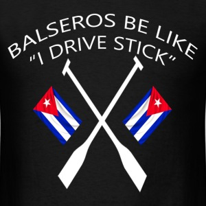 Balseros Be Like I Drive Stick - Men's T-Shirt