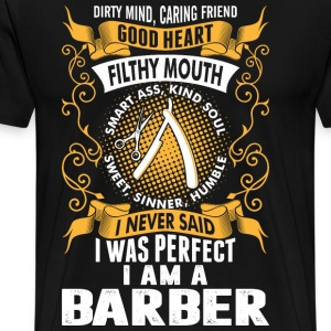 I Was Perfect I Am A Barber T-Shirts - Men's Premium T-Shirt