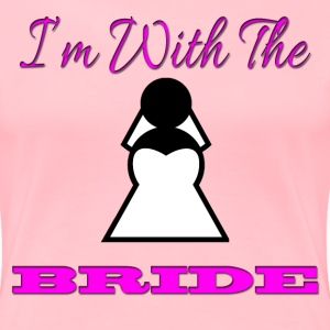 I'm With The Bride - Women's Premium T-Shirt