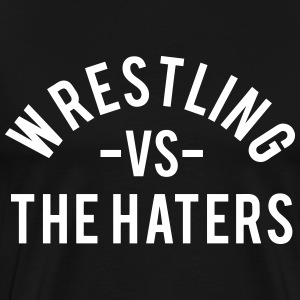 Wrestling vs. the Haters T-Shirts - Men's Premium T-Shirt