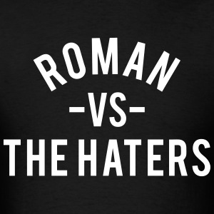 Roman vs. the Haters T-Shirts - Men's T-Shirt