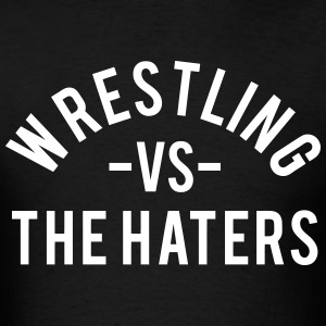 Wrestling vs. the Haters T-Shirts - Men's T-Shirt