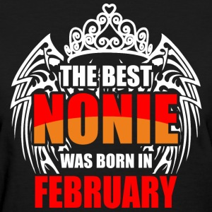 The Best Nonie was Born in February - Women's T-Shirt