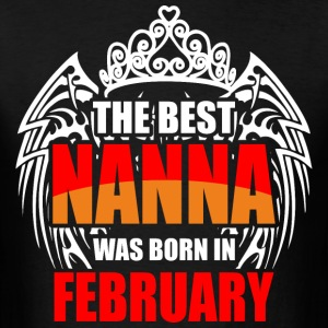 The Best Nanna was Born in February - Men's T-Shirt