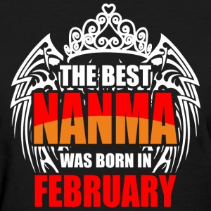 The Best Nanma was Born in February - Women's T-Shirt