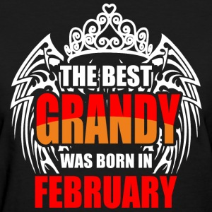 The Best Grandy was Born in February - Women's T-Shirt