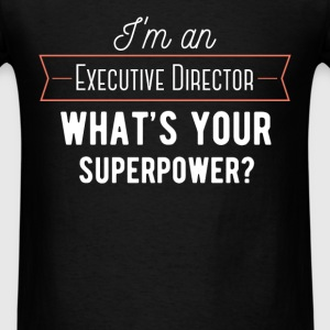 Executive Director - I'm an Executive Director wha - Men's T-Shirt