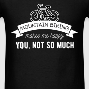 Mountain biking - Mountain biking makes me happy,  - Men's T-Shirt