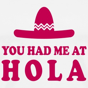You had me at Hola T-Shirts - Men's Premium T-Shirt