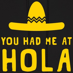 You had me at Hola Hoodies - Men's Hoodie