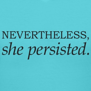 She persisted T-Shirts - Women's V-Neck T-Shirt