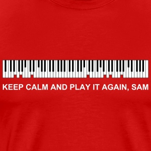 KEEP CALM AND PLAY IT AGAIN, SAM - Men's Premium T-Shirt