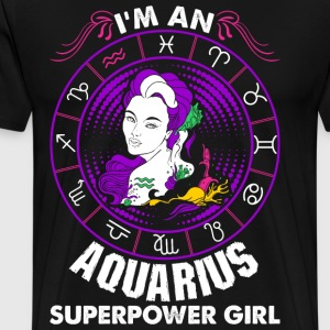 Im An Aquarius Superpower Girl T-Shirts - Men's Premium T-Shirt