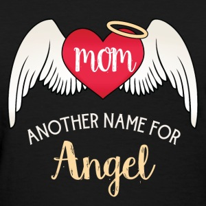 Mom, Another Name For Angel - Trendy Tattoo Heart  - Women's T-Shirt