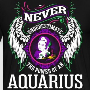 Never Underestimate The Power Of An Aquarius T-Shirts - Men's Premium T-Shirt