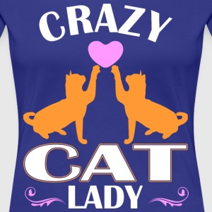 Crazy Cat Lady T-Shirts - Women's Premium T-Shirt