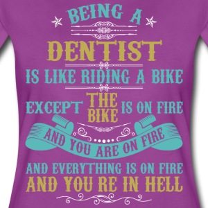 Being A Dentist Is Like Riding A Bike T-Shirts - Women's Premium T-Shirt