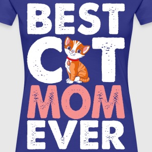 Best Cat Mom Ever T-Shirts - Women's Premium T-Shirt
