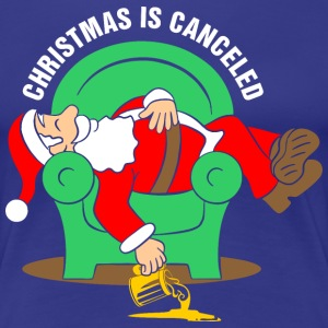 Christmas Is Canceled T-Shirts - Women's Premium T-Shirt