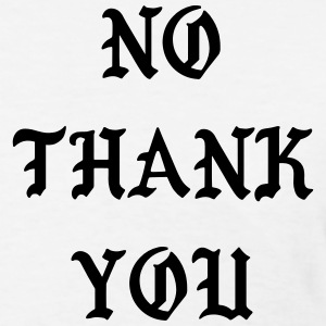 No thank you T-Shirts - Women's T-Shirt