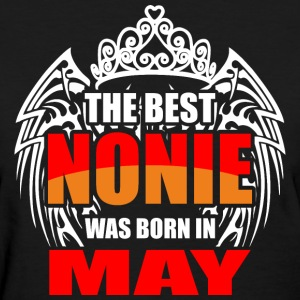 The Best Nonie was Born in May - Women's T-Shirt