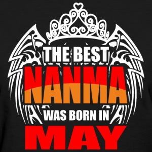 The Best Nanma was Born in May - Women's T-Shirt