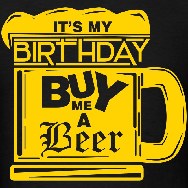 1b1b261fe Barrier Style and Design | Its My Birthday Buy Me A Beer Mens Black ...