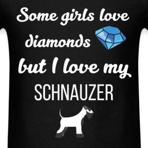 Schnauzer - Some girls love diamonds but I love my - Men's T-Shirt