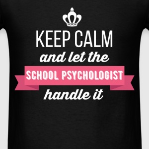 School Psychologist - Keep calm and let the School - Men's T-Shirt