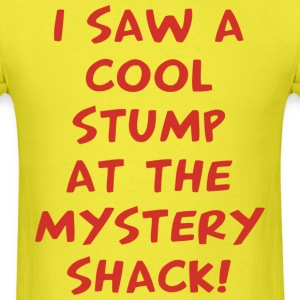 I Saw A Cool Stump At The Mystery Shack - Men's T-Shirt