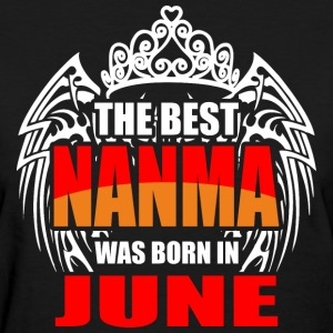 The Best Nanma was Born in June - Women's T-Shirt