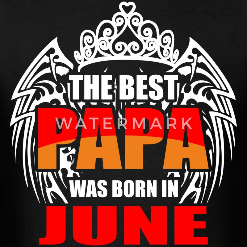 The Best Papa was Born in June - Men's T-Shirt