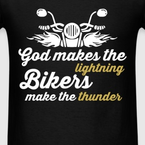 Biker - God makes the lightning, bikers make the t - Men's T-Shirt