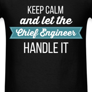 Chief Engineer - Keep calm and let the Chief Engin - Men's T-Shirt