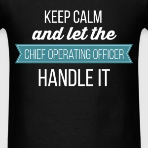 Chief Operating Officer - Keep calm and let the Ch - Men's T-Shirt