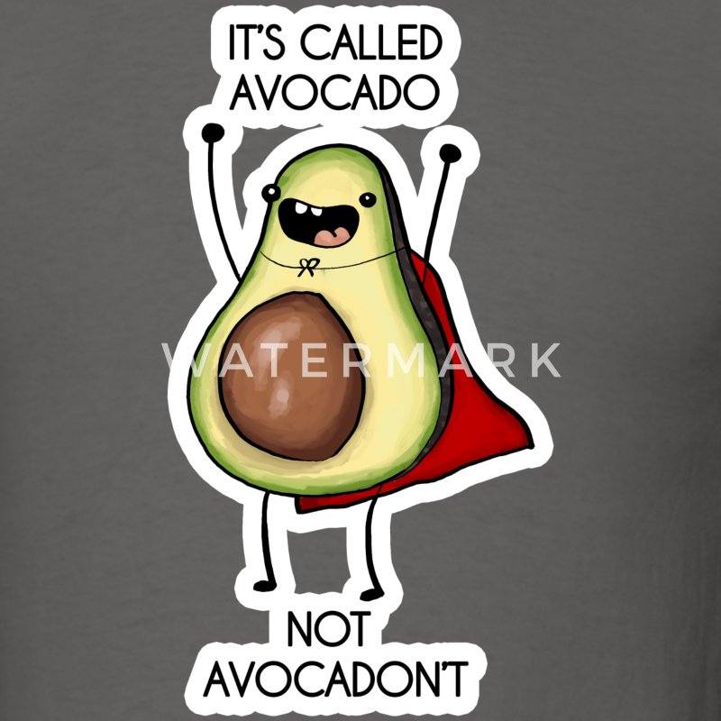 It's called avocado - not avocadon't T-Shirts - Men's T-Shirt