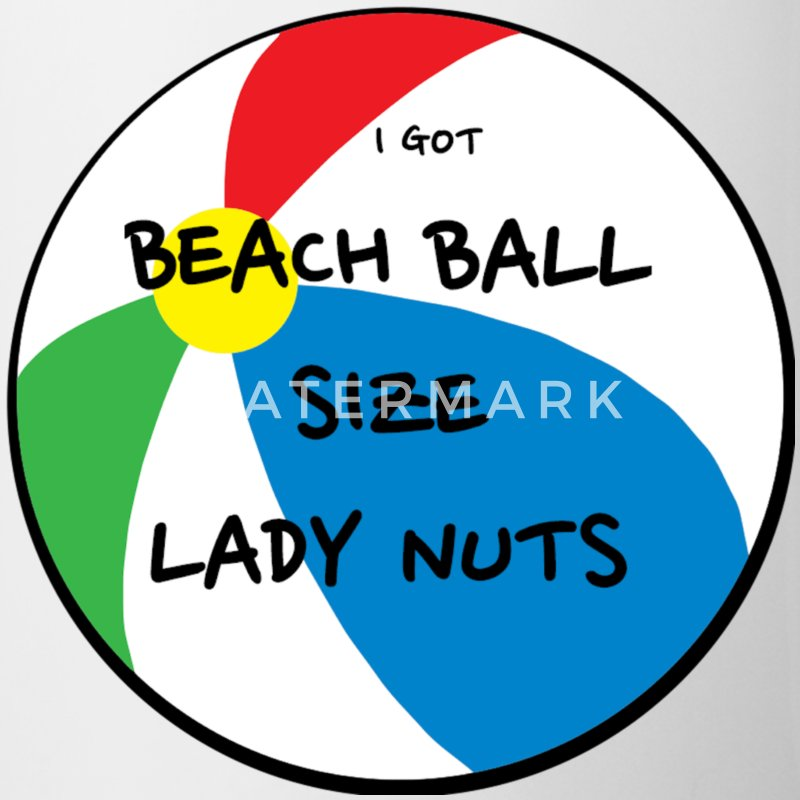 Beach Ball Size Lady Nuts Coffee Mug - Coffee/Tea Mug