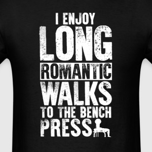 Bench Press Long Romantic Walks T-Shirt T-Shirts - Men's T-Shirt