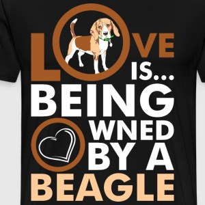 Love Is Being Owned By A Beagle T-Shirts - Men's Premium T-Shirt