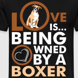 Love Is Being Owned By A Boxer T-Shirts - Men's Premium T-Shirt