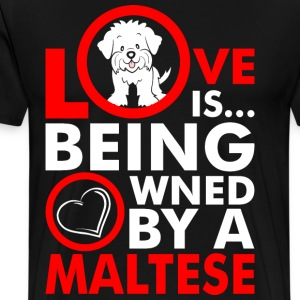 Love Is Being Owned By A Maltese T-Shirts - Men's Premium T-Shirt