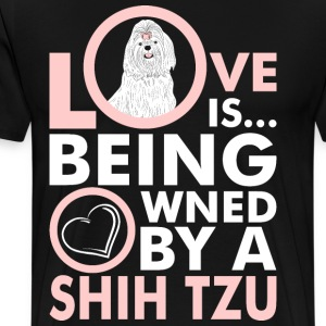 Love Is Being Owned By A Shih Tzu T-Shirts - Men's Premium T-Shirt