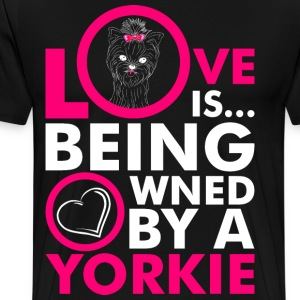 Love Is Being Owned By A Yorkie T-Shirts - Men's Premium T-Shirt