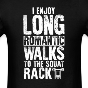 Squat Rack Long Romantic Walks T-Shirt T-Shirts - Men's T-Shirt