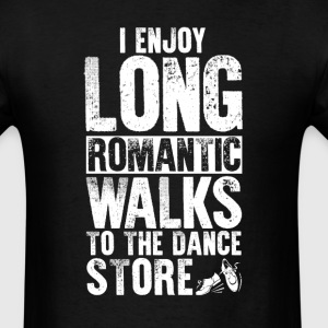 Tap Dancing Long Romantic Walks T-Shirt T-Shirts - Men's T-Shirt
