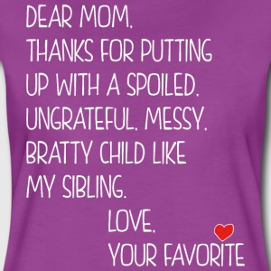 Dear Mom Love Your Favorite T-Shirts - Women's Premium T-Shirt