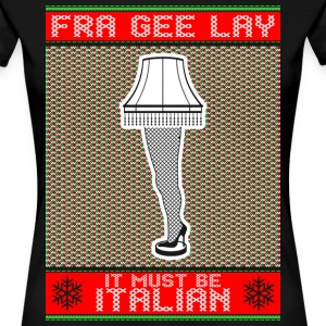 Fra Gee Lay It Must Be Italian T-Shirts - Women's Premium T-Shirt