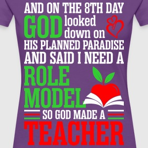 God Planned Paradise I Need Role Model Made Teache T-Shirts - Women's Premium T-Shirt